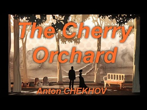The Cherry Orchard  by Anton CHEKHOV (1860 - 1904) by General Fiction Audiobooks