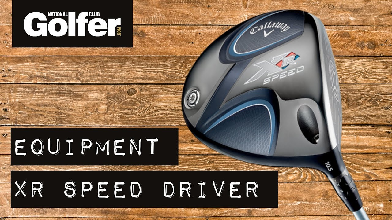 Callaway XR Speed Driver vs XR16 - National Club Golfer