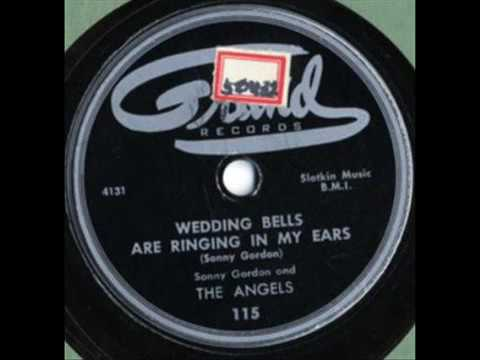 ANGELS Wedding Bells Are Ringing In My Ears 1954