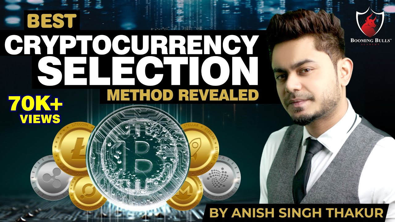 Best Cryptocurrency Selection Method Revealed    Anish Singh Thakur