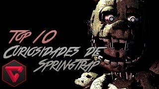 TOP 10 CURIOSIDADES DE SPRINGTRAP | Five Nights at Freddy