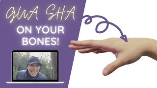 Wow - you can fix your body with Gua sha on your bones!