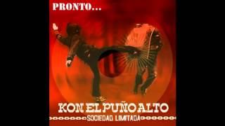 """Kon El Puño Alto - La Misma Weá [Adelanto Disco """"Sociedad Limitada"""" 2013]"""