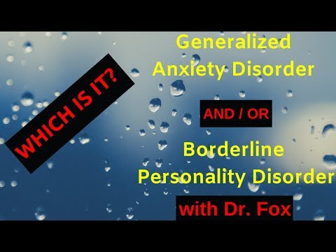 Is IT Generalized Anxiety Disorder or Borderline Personality Disorder with Dr. Fox