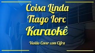 Coisa Linda - Tiago Iorc - Karaokê ( Violão cover com cifra )