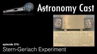 Astronomy Cast Ep. 374: Stern-Gerlach Experiment