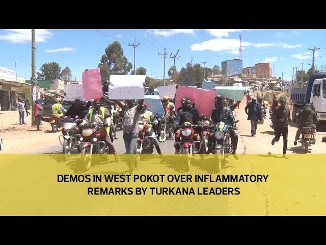 Demos in West Pokot over inflammatory remarks by Turkana leaders