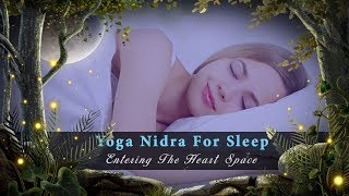 Yoga Nidra For Sleep Entering The Heart Space Guided Sleep Meditation