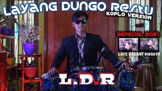 SEPESIAL 2021 LDR (Layang Dungo Restu) koplo version, jap Sandi sunan kendang