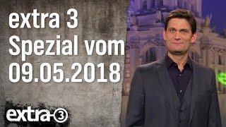 Extra 3 Spezial: Das Beste vom 09.05.2018