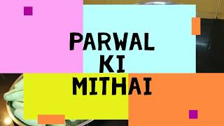Parwal ki mithai | Rakshabandhan special |Family Food Recipes