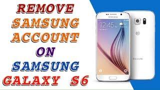 REMOVE SAMSUNG ACCOUNT ON SAMSUNG GALAXY S6  G920A