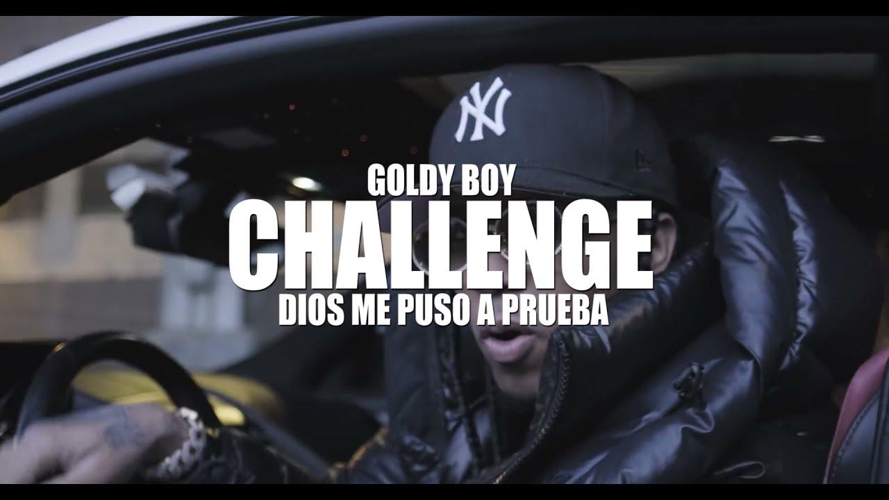 CHALLENGE│Dios Me Puso A Prueba - Goldy boy 🙏