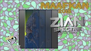 Zian Spectre - Maafkan 2018 -  Official Lyrics Video
