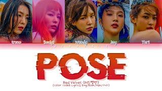 Red Velvet Pose Lyrics (레드벨벳 Pose 가사) (Color Coded Lyrics Eng/Rom/Han)