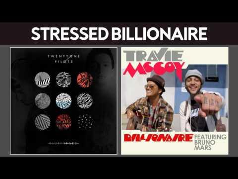 Stressed Out vs Billionaire [twenty one pilots & Travie McCoy, Bruno Mars MASHUP]
