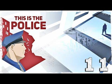 Смотреть прохождение игры This is the Police. #11: Детский день.