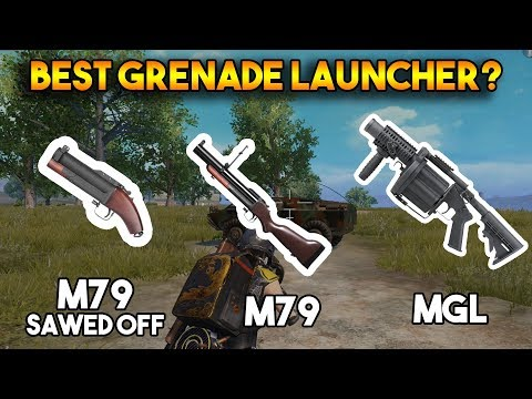 PUBG MOBILE : WHICH IS BEST GRENADE LAUNCHER? (M79 VS MGL VS M79 SAWED OFF)