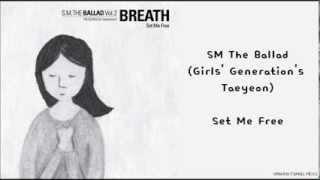 SM The Ballad Taeyeon SNSD Set Me Free Hangul Romanized English Sub Lyrics