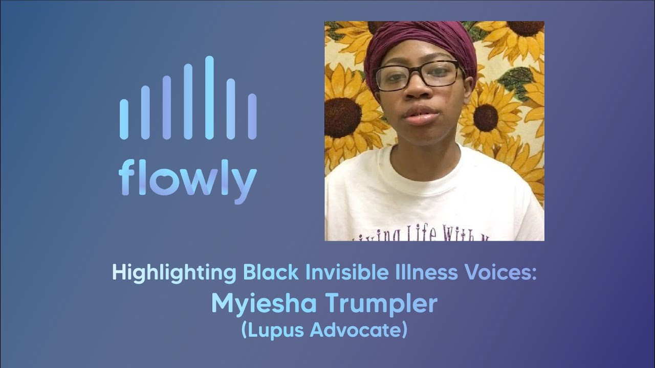 Highlighting Black Invisible Illness Voices: Myiesha Trumpler