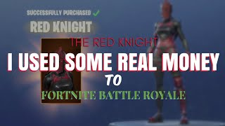 I BOUGHT THE RED KNIGHT | I used some real money to Fortnite | Fortnite Battle Roayle