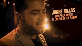 Jorge Rojas - Sin palabras / El juego de tu amor   En vivo