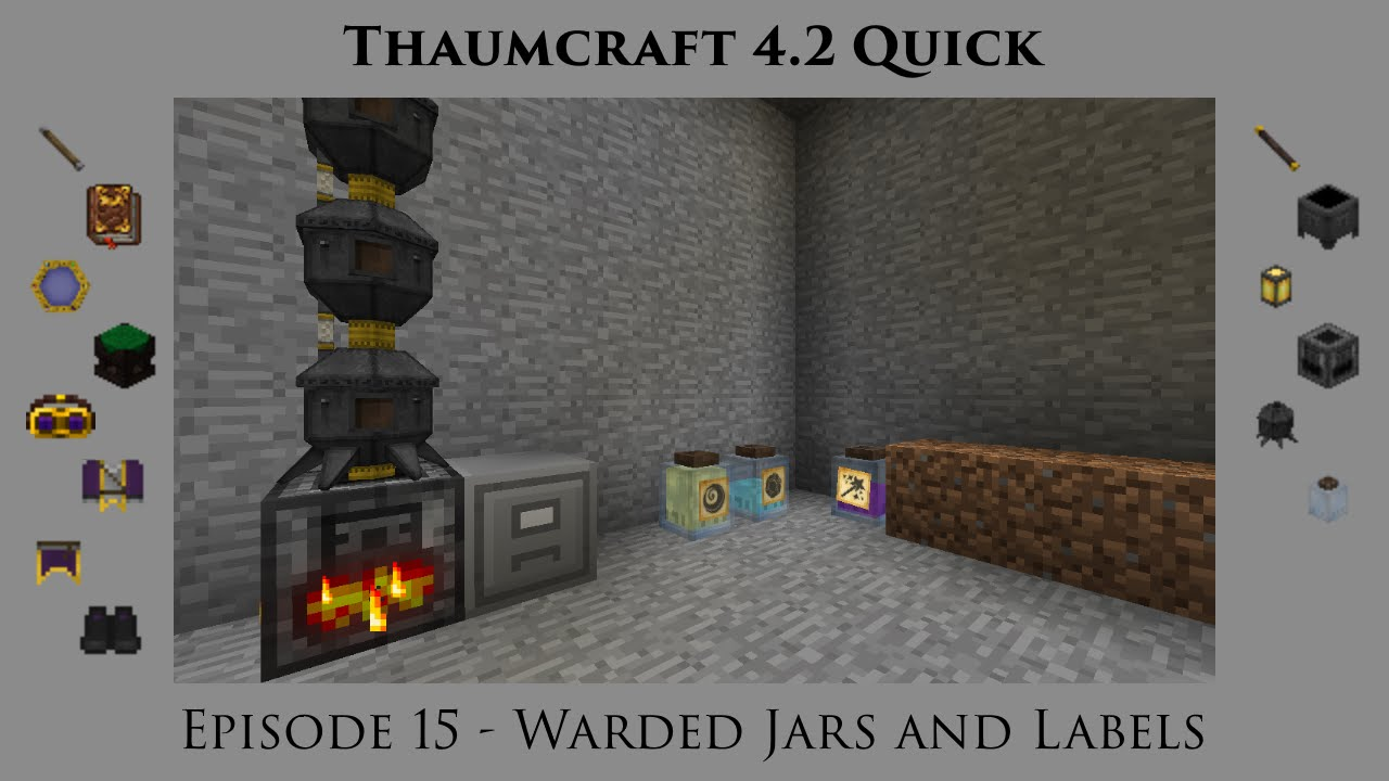 Thaumcraft Quick 4 2 E15 - Warded Jars and Jar Labels