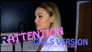 Attention - Charlie Puth - Girls Version - Georgia Box (Rewrite cover)