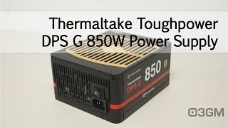 #1634 - Thermaltake Toughpower DPS G 850W Power Supply Video Review