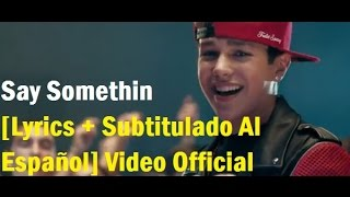 Austin Mahone - Say Somethin [Lyrics + Subtitulado Al Español] Video Official HD VEVO