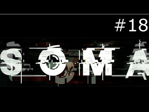 SOMA #18 ❖ Catherines Labor ❖ Lets Play SOMA