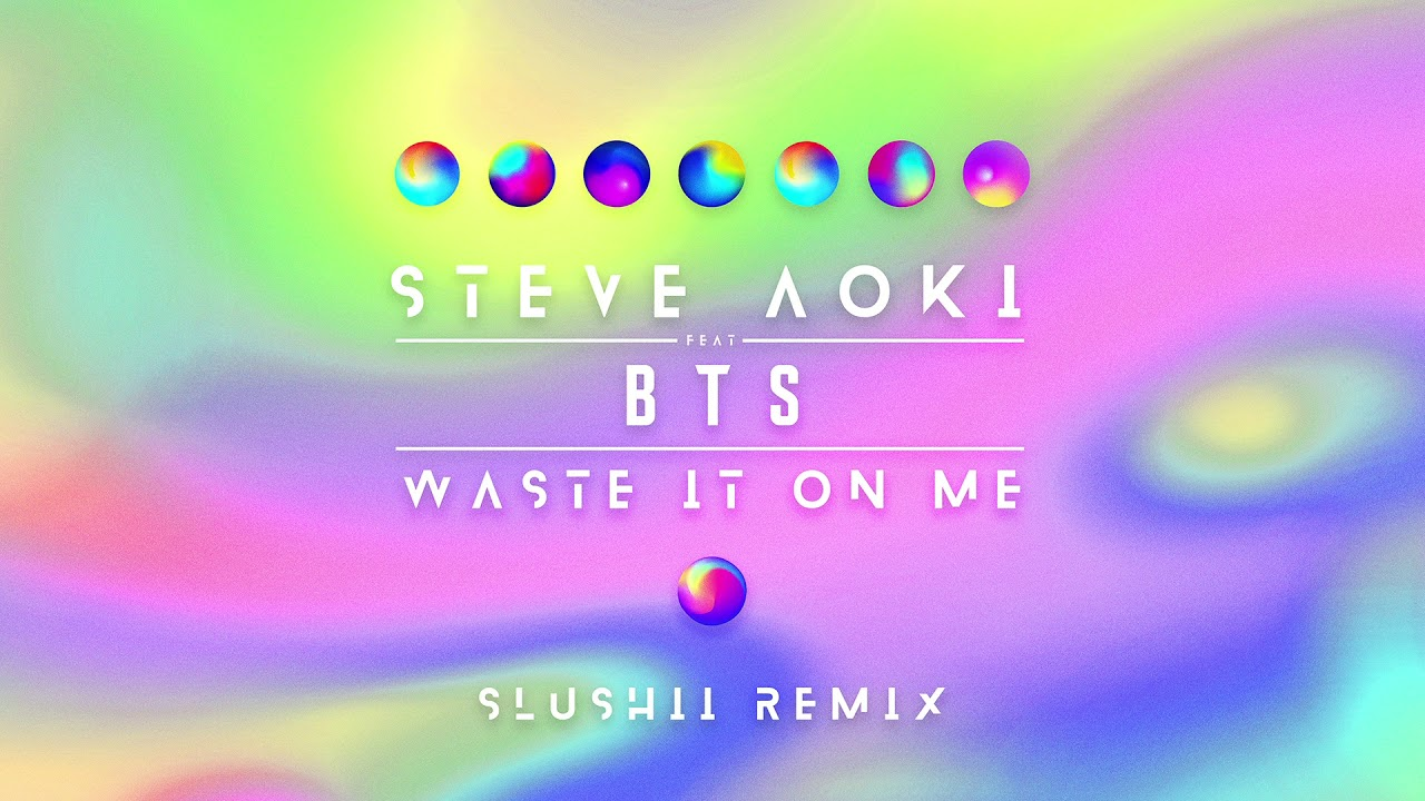 Steve Aoki — Waste It On Me feat. BTS (Slushii Remix) [Ultra Music]