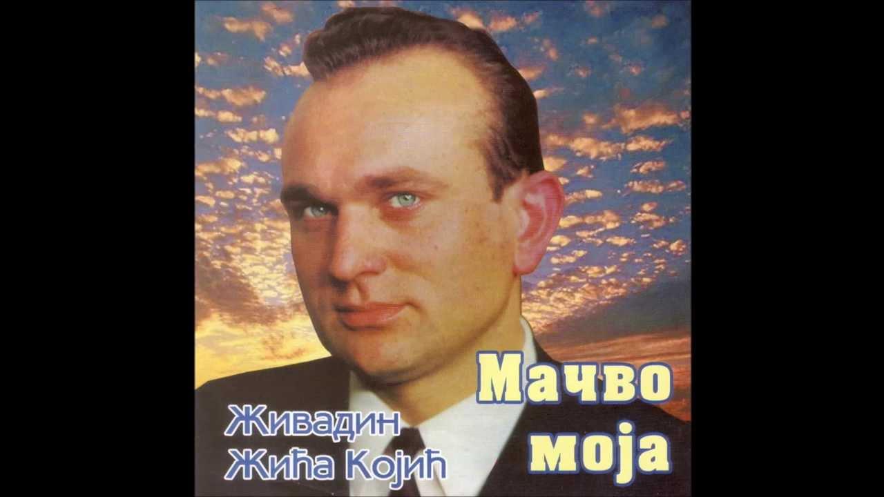 Živadin Kojić Žića — Mačvo moja - YouTube