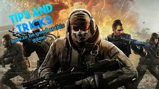 Tips and tricks: how to be good at call of mobile
