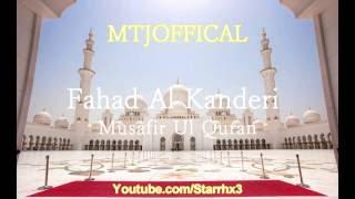 Sheikh Fahad Al Kanderi┇ Musafir Ul Quran  ᴴᴰ