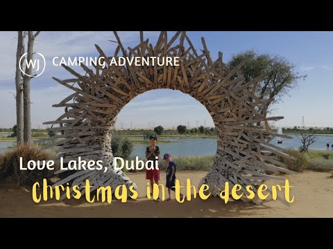 Christmas in the desert l Two nights camping l Love Lakes, Dubai l Vlog 19