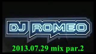 dj romeo 2013 07 29 mix part 2
