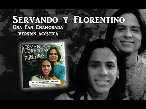 Servando y Florentino - Una fan enamorada (Versión ...
