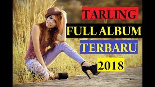 Full Album TerBaru 2018 Tarling Hits Zaman Now!