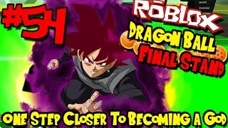 ONE STEP CLOSER TO BECOMING A GOD! | Roblox: Dragon Ball Final Stand - Episode 54