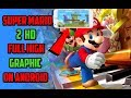 Super Mario 2 HD | Download & Install | Full High Graphic | Hack APK [2018]