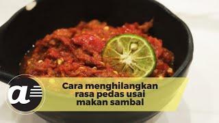 Cara menghilangkan rasa pedas usai makan sambal