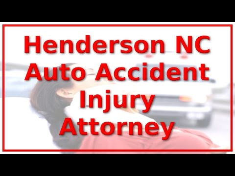 Personal Injury Lawyer Henderson NC - Call 888-641-3318 - Vehicle Injury Sufferers ONLY!