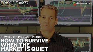 How to trade when the market is quiet - with FX Coach Andrew Mitchem