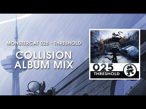 Monstercat 025 - Threshold (Collision Album Mix) [1 Hour of Electronic Music]