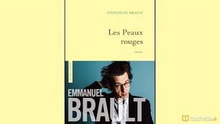 """Rentrée littéraire 2017 : Emmanuel Brault présente """"Les Peaux rouges"""""""