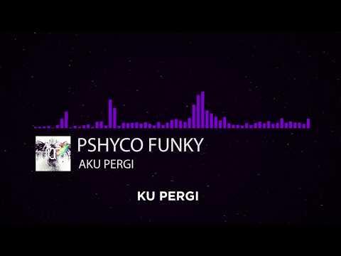 PSHYCO FUNKY - KU PERGI ( Spectrum Lyrics Video )