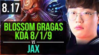 Blossom - GRAGAS vs JAX (JUNGLE) | KDA 8/1/9, Dominating | Korea Challenger | v8.17