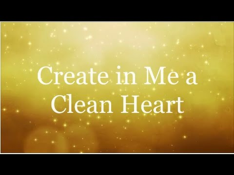 Create in Me a Clean Heart - Donnie McClurkin  (Lyrics)