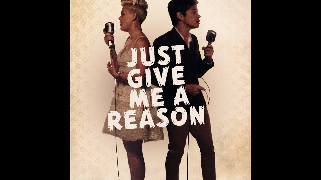Just Give Me A Reason By Pink ft. Nate Ruess (With Lyrics ...